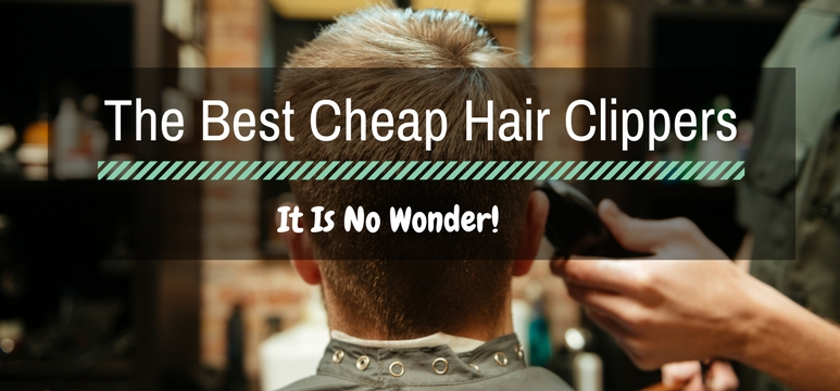 Best Cheap Hair Clippers