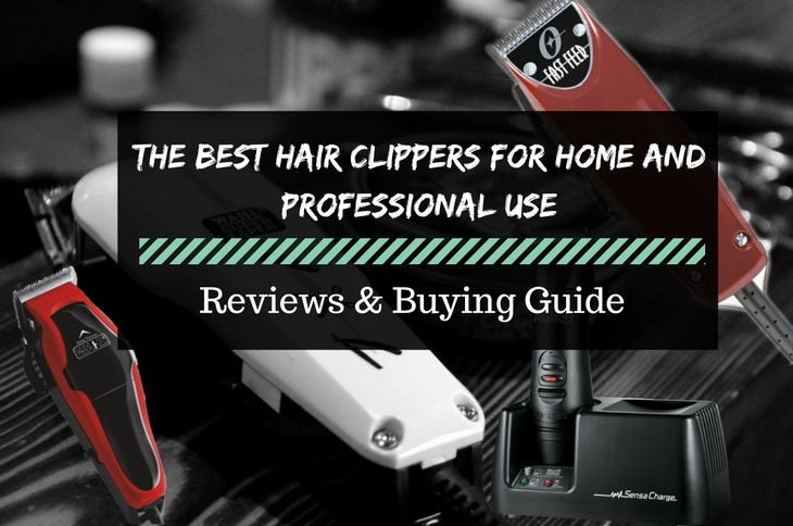 Best Professional Hair Clippers for Home Use