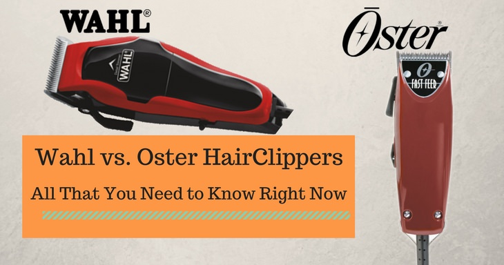 Wahl vs. Oster Hair Clippers